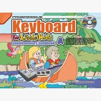 Progressive Keyboard for Little Kids - Supplementary Songbook A